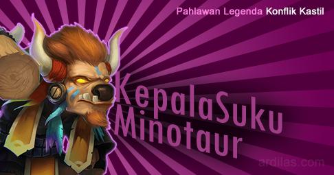 Kepala Suku Minotaur (Minotaur Chieftain) - Pahlawan Legenda - Konflik Kastil