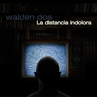 Walden Dos La Distancia indolora