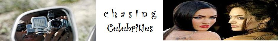 Chasing Celebrities