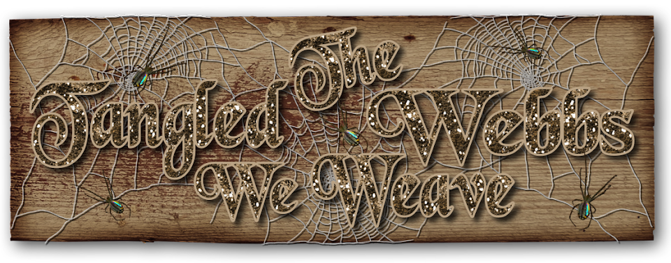The Tangled Webbs We Weave