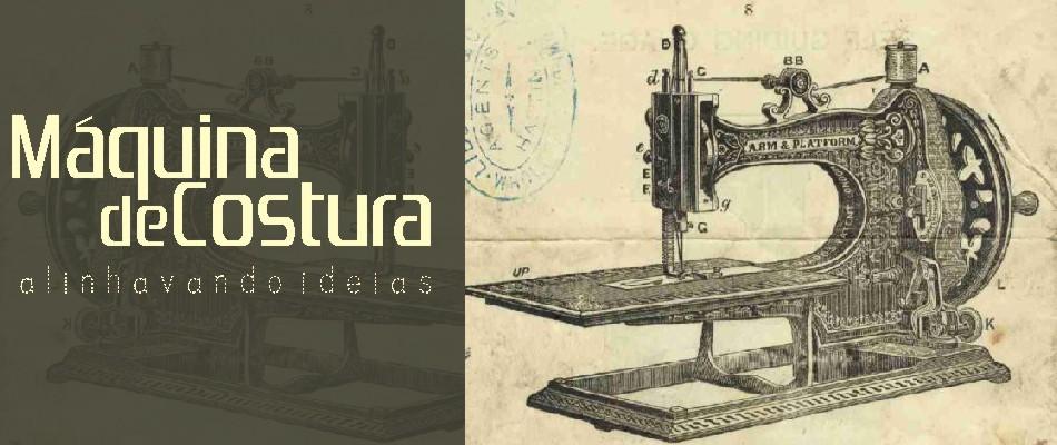 Máquina de Costura... alinhavando ideias