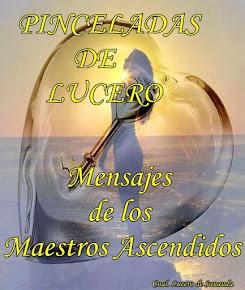 LIBRO: PINCELADAS DE LUCERO MENSAJES DE LOS MAESTROS ASCENDIDOS