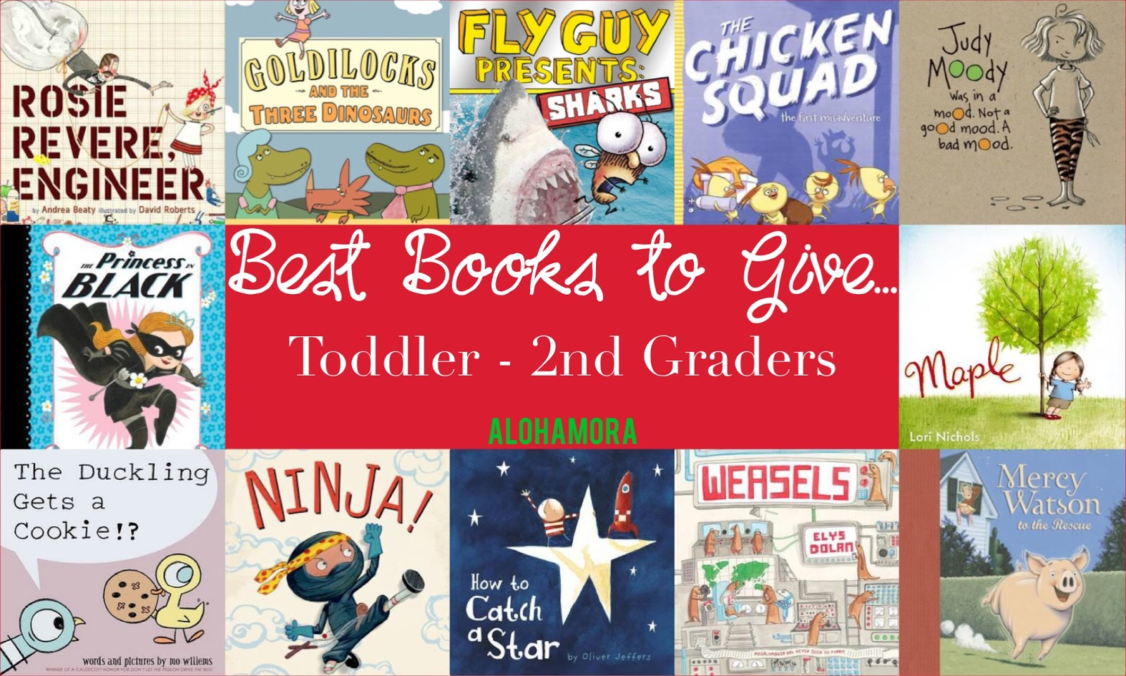 Best Books to Give as Gifts/Presents to Toddlers, Preschoolers, Kindergartners, 1st graders, and 2nd graders. Picture books, early readers aka beginning chapter books, chapter books, and books that both boys and girls will love.  All great books to give for Christmas, Hanukkah, or birthdays.  Alohamora Open a Book http://www.alohamoraopenabook.blogspot.com/