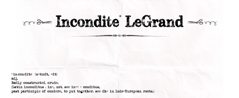 Incondite Le Grand