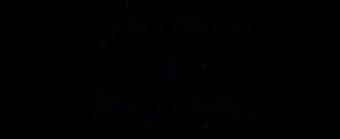Entre Livros & Pergaminhos