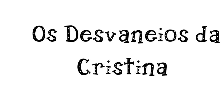 Os Desvaneios da Cristina