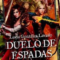 DUELO DE ESPADAS -   LUCIA GONZALEZ LAVADO