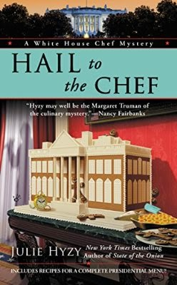"""WHITE HOUSE CHEF MYSTERY SERIES"" BY ""JULIE HYZY"": ONE OF MY FAVOURITE COZY MYSTERY SERIES"