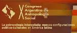 X Congreso Argentino de Antropología Social