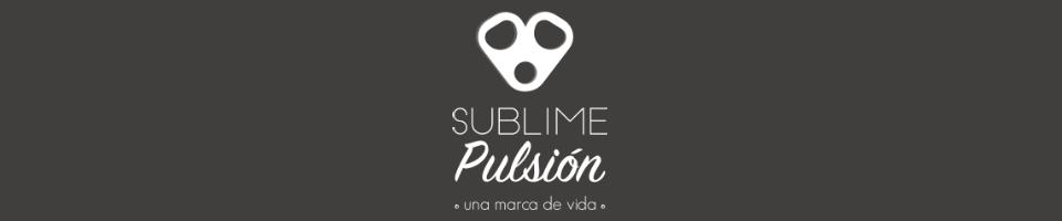 Sublime Pulsión - Una marca de vida