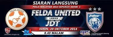 Felda United Vs JDT Piala Malaysia 2014 Separuh Akhir Pertama