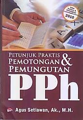 toko buku rahma: buku PETUNJUK PRAKTIS PEMOTONGAN DAN PEMUNGUTAN PPH, pengarang agus setiawan, penerbit ghalia indonesia