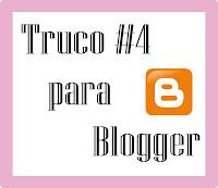 Truco #4 para Blogger