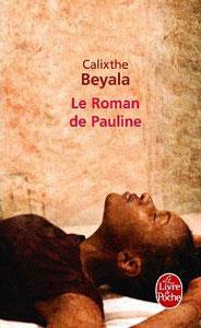 Lu pour vous -  Le roman de Pauline, de Calixthe Beyala dans Auteurs, écrivains, polygraphes, nègres, etc. beyala