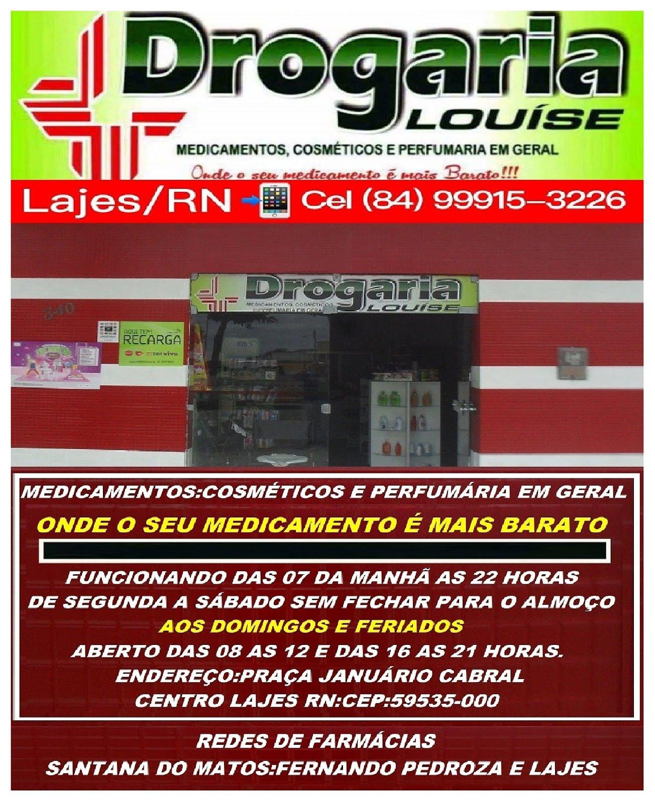 DROGARIA LOUISE LAJES//RN