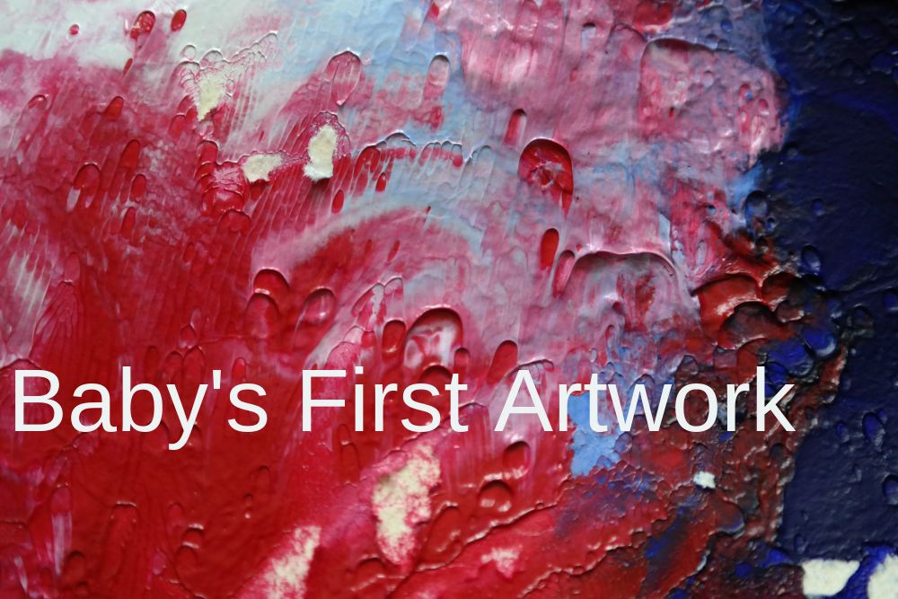 Baby's First Artwork: Your baby can paint!
