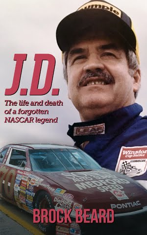"Pick up your copy of ""J.D.: The Life and Death of a Forgotten NASCAR Legend"""
