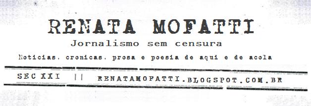 Renata Mofatti - Jornalismo sem censura.