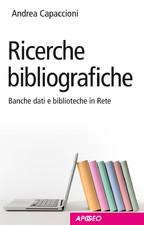 Ricerche bibliografiche: Banche dati e biblioteche in Rete (Percorsi di studio) - eBook