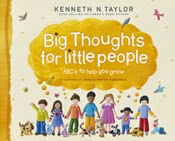 Big Thoughts for Little People by: Kenneth N. Taylor