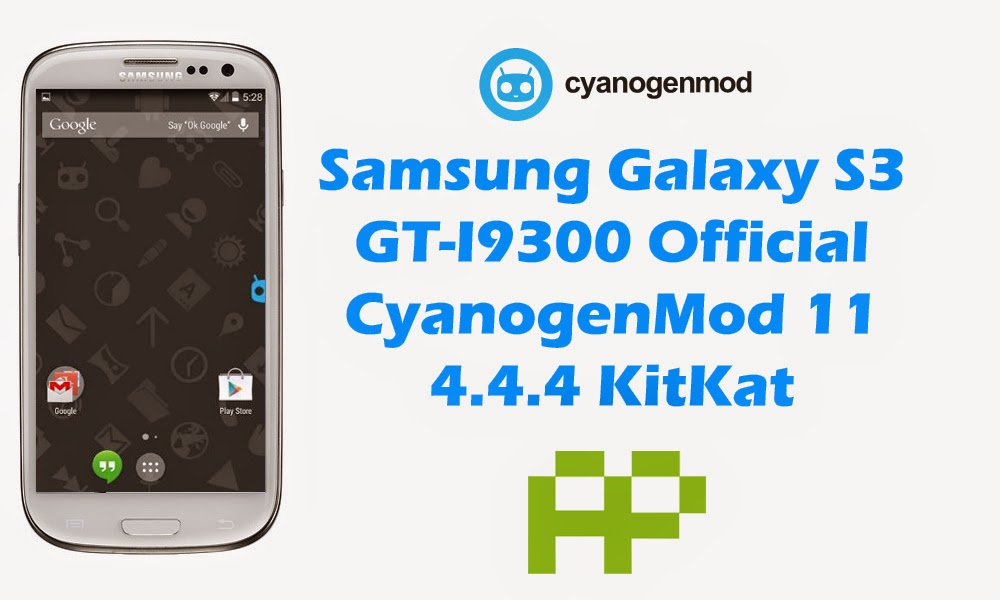 CyanogenMod 11 4.4.4 KitKat For Samsung Galaxy S3 GT-I9300