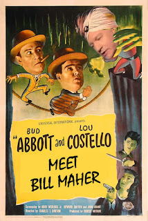 funny boring horror movies, Abbott and Costello Meet Bill Maher, funny Bill Maher seriously
