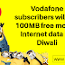 Vodafone subscribers will get 100MB free mobile Internet data on Diwali