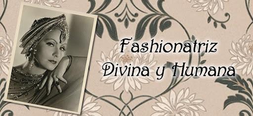 Fashionatriz - Divina y Humana