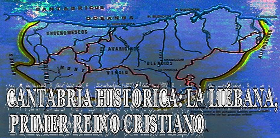 CantabriaHistórica: La Liébana, primer reino cristiano