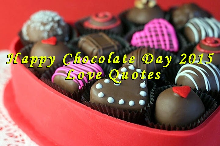 Happy Chocolate Day 2015 Love Quotes For her him