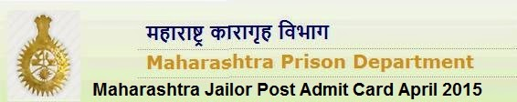 Maharashtra Jailor Post Admit Card April 2015
