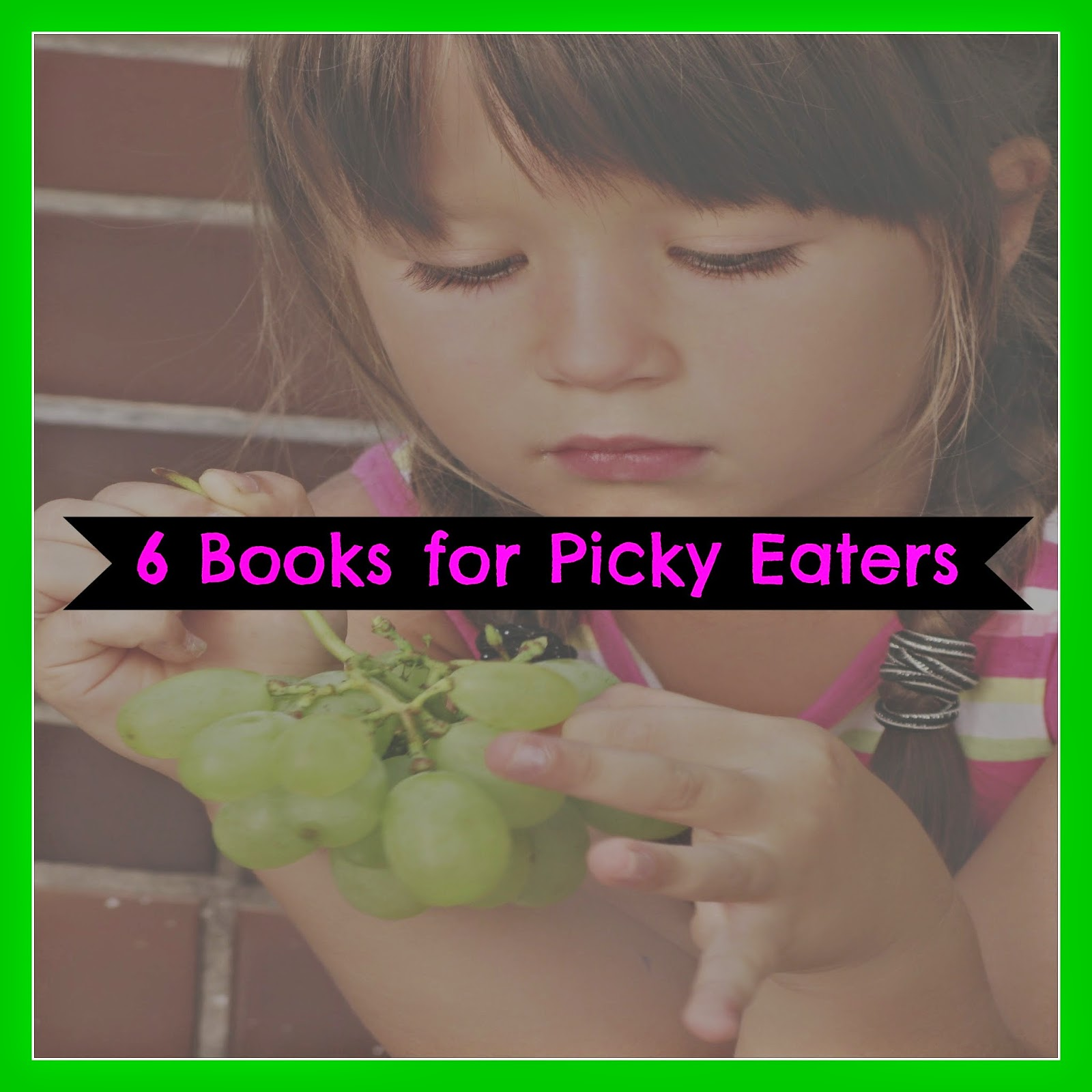 6 books for picky eaters from bighairandbooks.blogspot.com