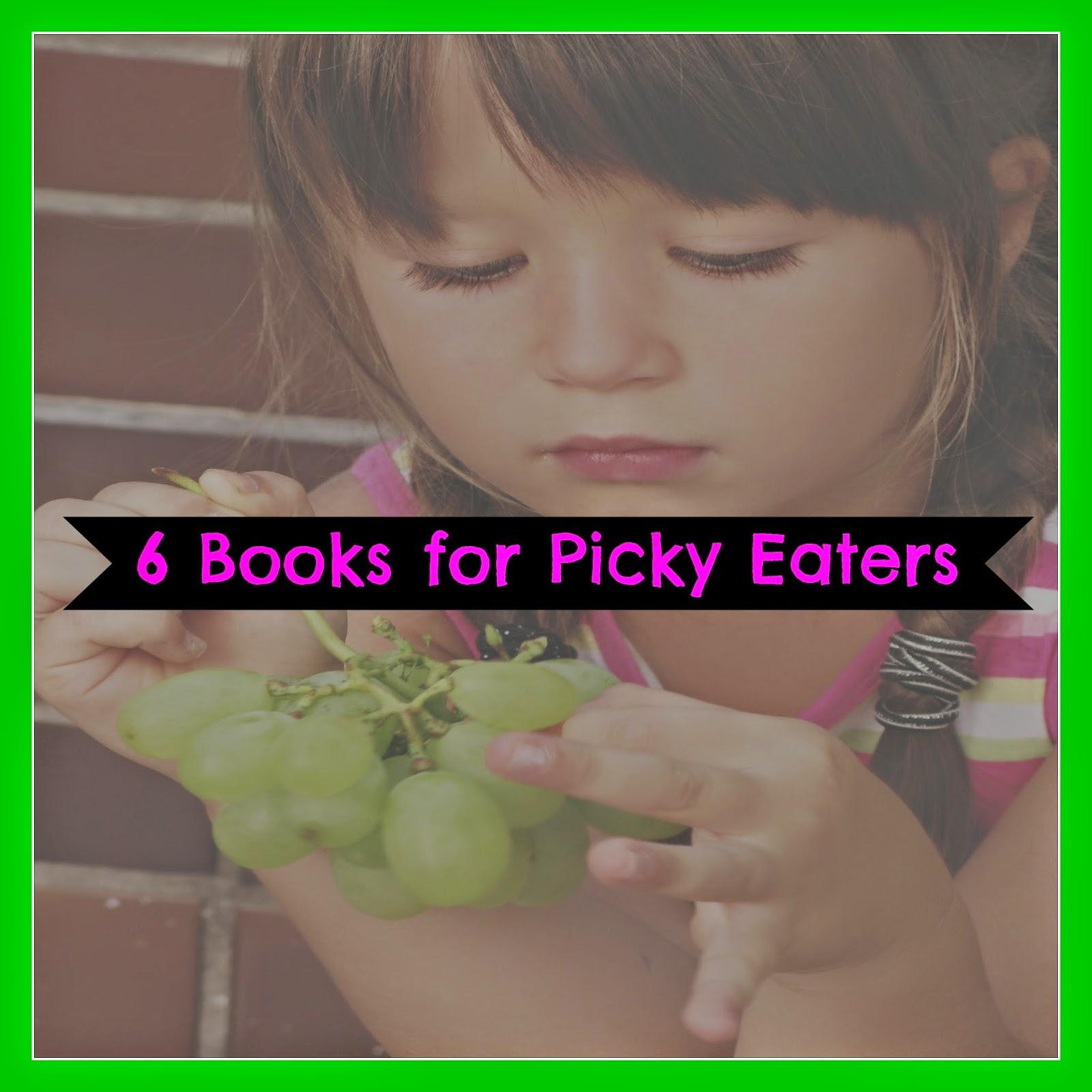 6 books for picky eaters from bighairandbooks.blogspot.com