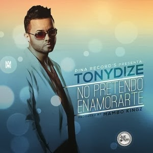 Tony Dize - No Pretendo Enamorarte