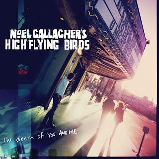 Noel Gallagher - The Death Of You And Me Lyrics