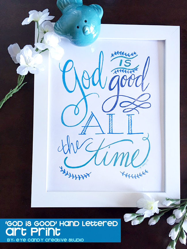 God is good all the time, inspirational art, hand lettered art, faith art