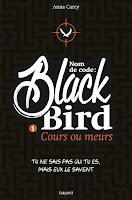 http://lesreinesdelanuit.blogspot.fr/2015/10/nom-de-code-black-bird-t1-cours-ou.html