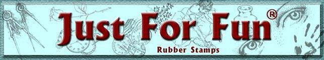 Just For Fun Rubber Stamps