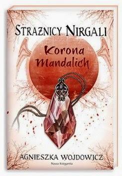 """Strażnicy Nirgali. Korona Mandalich"" tom III"