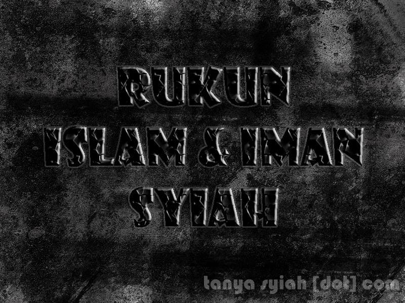 Rukun Islam dan Iman Syiah Rafidhah