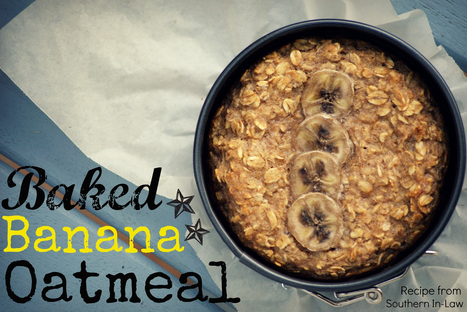 Southern In-Law: Recipe: Baked Banana Oatmeal