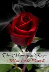 The Memory of Roses by Blair McDowell