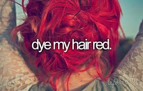 bucket list, before I die, dye my hair red