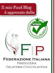 Il mio Blog è Approvato dalla F.I.P.Federazione Italiana Pasticceria Gelateria Cioccolateria
