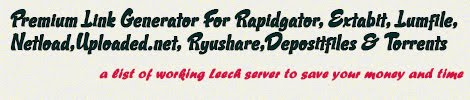 Rapidleech and Premium Link Generator for Rapidgator,Uploaded,Ryushare,Lumfile