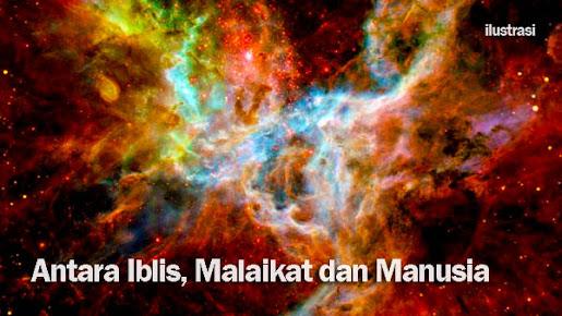 Antara Iblis, Malaikat dan Manusia
