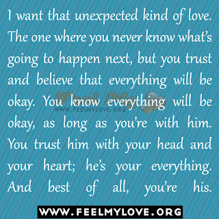 I want that unexpected kind of love