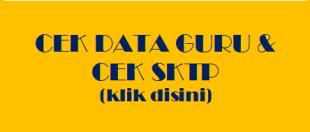 Cek Data Guru dan Cek SKTP