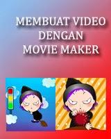 Cara Membuat Video Dengan Movie Maker