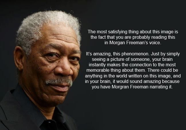 a picture or quote to our Morgan Freeman Famous Quotes